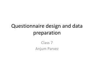 Questionnaire design and data preparation