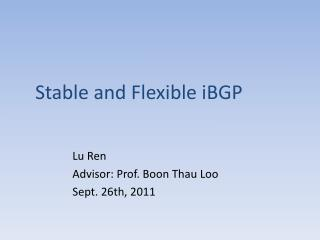 Stable and Flexible  iBGP