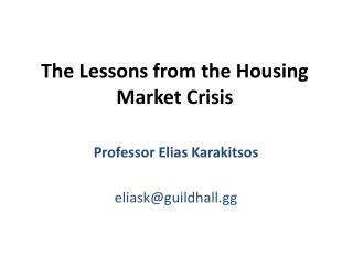The Lessons from the Housing Market Crisis