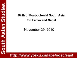 Birth of Post-colonial South Asia:  Sri Lanka and Nepal
