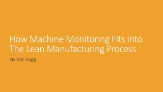 How Machine Monitoring Fits into The Lean Manufacturing Process