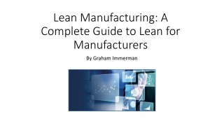 Lean Manufacturing: A Complete Guide to Lean for Manufacturers