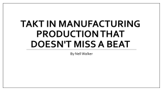 Takt in manufacturing production that doesn't miss a beat