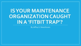 Is Your Maintenance Organization Caught in a 'Fitbit Trap'?