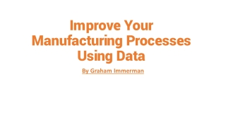 Improve Your Manufacturing Processes Using Data