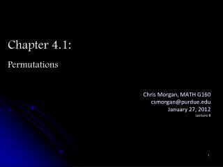 Chris Morgan, MATH G160 csmorgan@purdue.edu January 27, 2012 Lecture 8