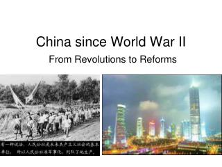 China since World War II From Revolutions to Reforms