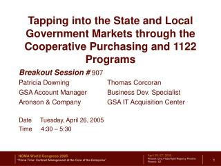 Breakout Session #  907 Patricia Downing		Thomas Corcoran GSA Account Manager	Business Dev. Specialist	 Aronson & Compan