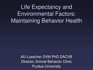 Life Expectancy and Environmental Factors: Maintaining Behavior Health