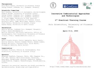 Innovative Combinatorial Approaches and Technologies 1 st  Practical Training Course Polo Scientifico, University of Flo