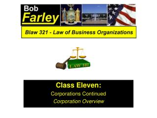 Class Eleven: Corporations Continued Corporation Overview