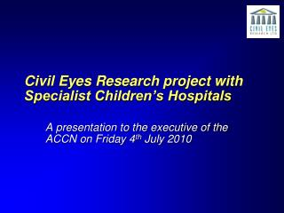 Civil Eyes Research project with Specialist Children's Hospitals