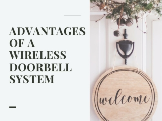 Advantages of a Wireless Doorbell System