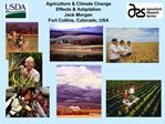 Agriculture  Climate Change Effects  Adaptation Jack Morgan Fort Collins, Colorado, USA