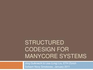 Structured  Codesign  for  Manycore  Systems