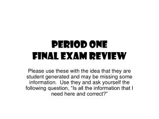 Period One  Final Exam Review