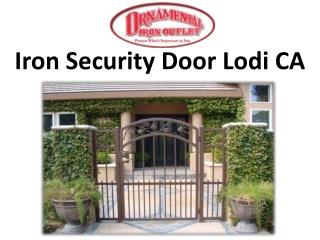 Iron Security Door Lodi CA