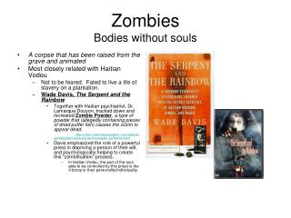 Zombies Bodies without souls