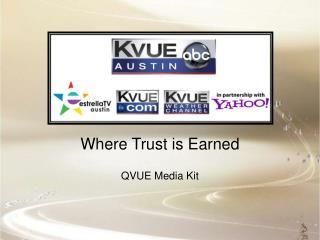 Where Trust is Earned QVUE Media Kit