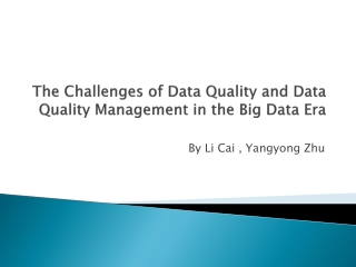 The Challenges of Data Quality and Data Quality Management in the Big Data Era