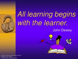 All learning begins with the learner.