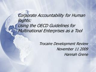 Corporate Accountability for Human Rights:  Using the OECD Guidelines for Multinational Enterprises as a Tool