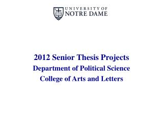 2012 Senior Thesis Projects Department of Political Science College of Arts and Letters