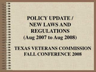 POLICY UPDATE / NEW LAWS AND REGULATIONS (Aug 2007 to Aug 2008)