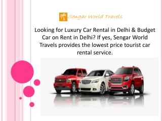 Looking for Luxury Car Rental in Delhi & Budget Car on Rent in Delhi