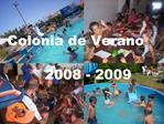 Colonia de Verano 2008 - 2009