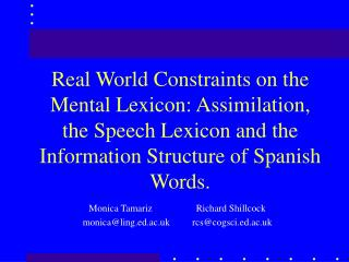 Real World Constraints on the Mental Lexicon: Assimilation, the Speech Lexicon and the Information Structure of Spanish