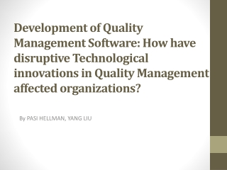 Development of Quality Management Software: How have disruptive Technological innovations in Quality Management affected