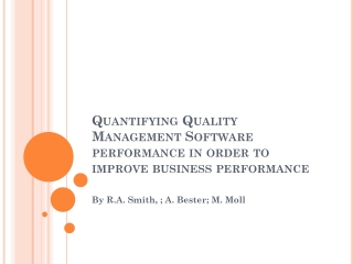 Quantifying Quality Management Software performance in order to improve business performance