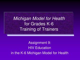 Michigan Model for Health for Grades K-6 Training of Trainers