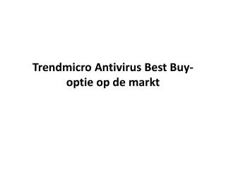 Trendmicro Antivirus Best Buy-optie op de markt