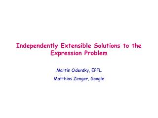 Independently Extensible Solutions to the Expression Problem