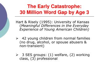 The Early Catastrophe:  30 Million Word Gap by Age 3