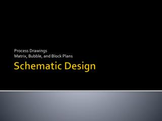 Schematic Design