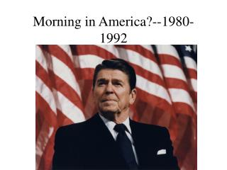 Morning in America?--1980-1992