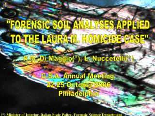 R.M. Di Maggio(*), L. Nuccetelli(*) G.S.A. Annual Meeting 22-25 October 2006 Philadelphia