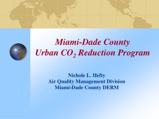 Miami-Dade County  Urban CO 2  Reduction Program
