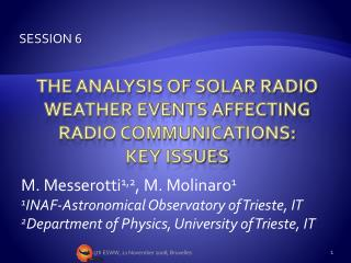 The Analysis of Solar Radio Weather Events Affecting Radio Communications: Key Issues