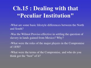 """Ch.15 : Dealing with that """"Peculiar Institution"""""""