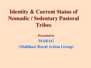 Identity & Current Status of Nomadic / Sedentary Pastoral Tribes