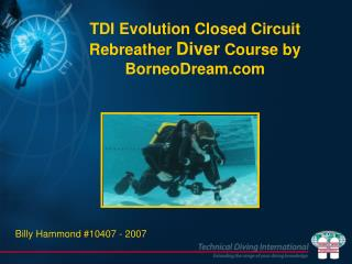 TDI  Evolution Closed Circuit Rebreather  Diver  Course by BorneoDream.com