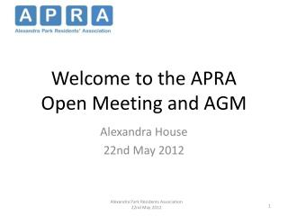 Welcome to the APRA  Open Meeting and AGM