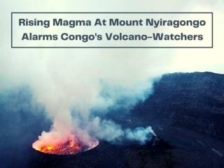 Rising magma at Mount Nyiragongo alarms Congo's volcano-watchers