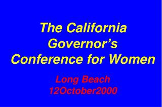 The California Governor's Conference for Women Long Beach 12October2000