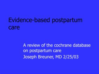 Evidence-based postpartum care