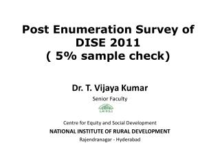 Post Enumeration Survey of DISE 2011 ( 5\% sample check)